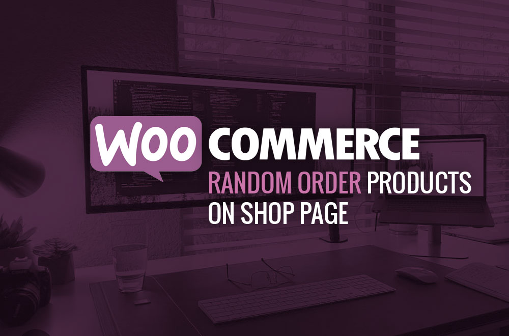 WooCommerce: Random Order Products on Shop Page