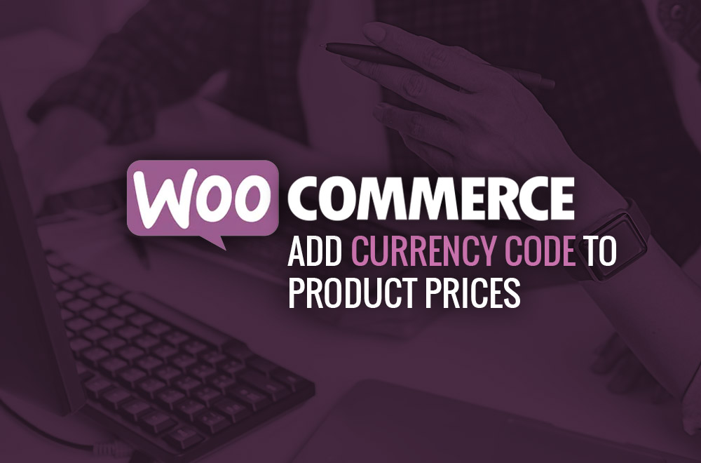 WooCommerce: Add Currency Code To Product Prices