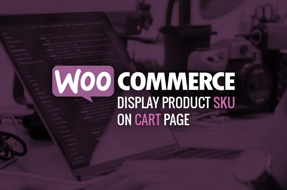 WooCommerce: Display Product SKU on Cart Page